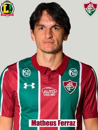 Matheus Ferraz - 5,5 - Começou com erros bobos e pouca mobilidade, dando insegurança à defesa do Fluminense, mas melhorou ao longo do clássico.
