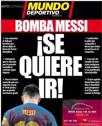 Mundo Deportivo (Espanha) – A capa do periódico traz uma foto de Messi de costas, 'bomba de Messi, quer ir embora'.