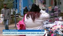 Vendas aquecidas: comerciantes aproveitam onda gelada