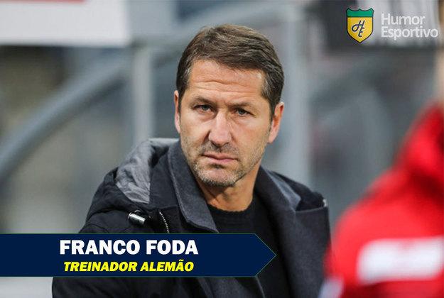 Nomes curiosos do mundo esportivo: Franco Foda