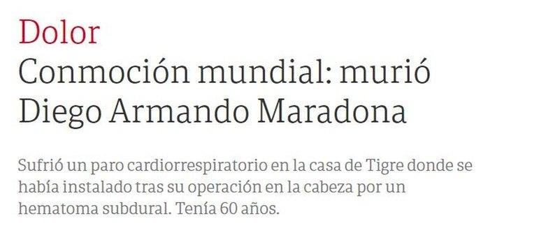 O anúncio da morte de Diego Armando Maradona foi feito inicialmente pelo jornal argentino Clarín. Em seguida, diversos períodicos e personalidades pelo mundo começaram a divulgar e se manifestar.