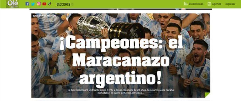 O Diario Olé não perdeu tempo e logo após o apito final, comemorou o título argentino e brincou com o fato da Albiceleste ter sido campeã no Maracanã. Confira as capas pelo mundo dos principais jornais esportivos sobre a conquista argentina.