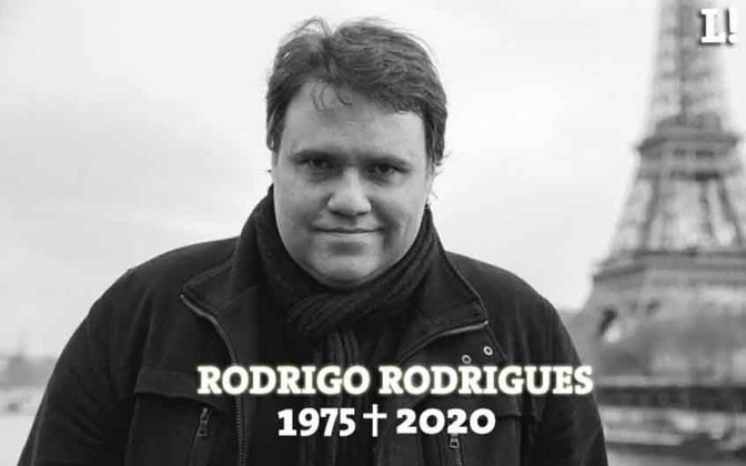 O jornalista esportivo Rodrigo Rodrigues foi diagnosticado com coronavírus no dia 13 de julho e foi afastado de suas funções. Porém, no dia 25, foi para o hospital com quadro de vômitos, desorientação e dor de cabeça. Precisou realizar uma cirurgia por conta de uma trombose venosa cerebral e não resistiu.