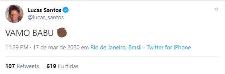 O meia-atacante Lucas Santos, do Vasco, também não esconde o apoio a Babu nas redes sociais. Foram vários posts de apoio ao candidato do BBB nos últimos dias. O vascaíno tem 42,5 mil seguidores no Twitter.