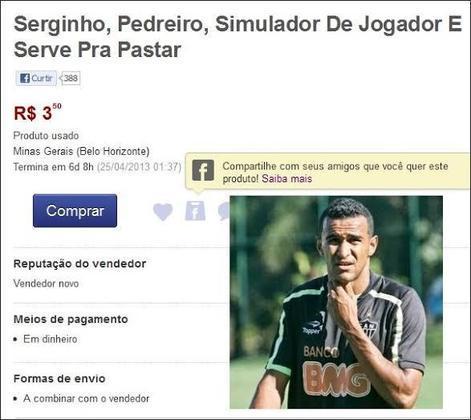 O meia Serginho foi mais um colocado à venda pela torcida do Atlético-MG. No anúncio, o torcedor dizia que o atleta era 'simulador de jogador'.