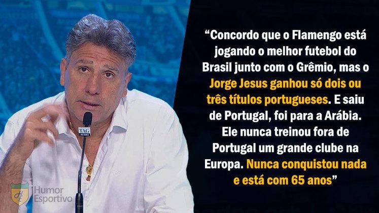 O técnico Jorge Jesus foi uma das vítimas da língua afiada de Renato Gaúcho. A ausência de títulos de maior relevância do português foi ironizada pelo treinador brasileiro.
