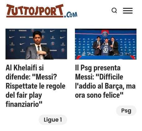 O Tuttosport destacou as frases de Nasser Al-Khelaifi sobre a questão do Fair Play Financeiro e Messi sobre a saída do Barcelona