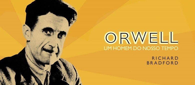 Desde o início dos anos 1930, Orwell foi astuto em identificar aspectos nossos que resistiriam ao tempo