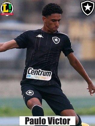 Paulo Victor: 6,0 - Defensivamente, PV foi muito bem, uma vez que conseguiu marcar e superar a dobradinha do Vila Nova no lado esquerdo de seu ataque. Entretanto, sobrecarregado, não auxiliou como de costume nos lances ofensivos do Botafogo.