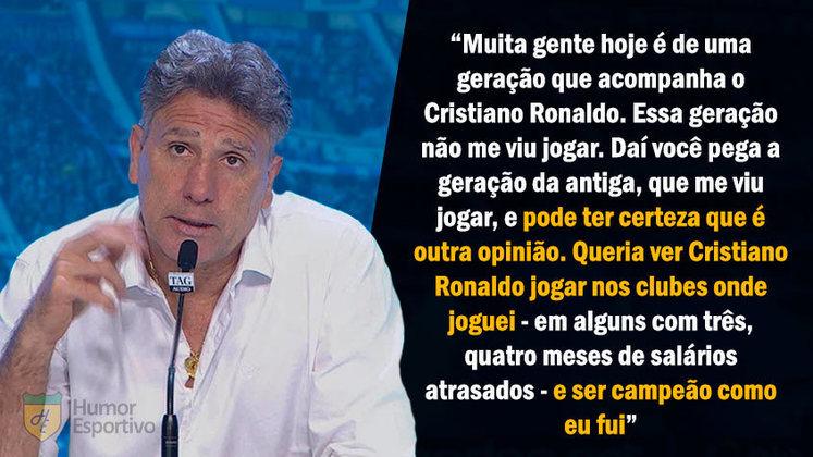 Por diversas vezes, Renato Gaúcho se equiparou a Cristiano Ronaldo dentro de campo, chegando a afirmar que jogou até mais que o craque português