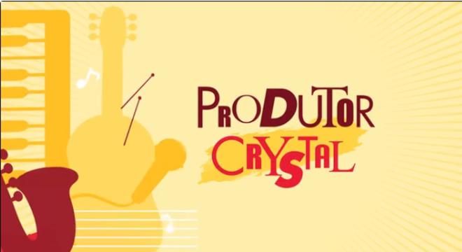 Conheça os artistas selecionados pelo Produtor Crystal desta semana