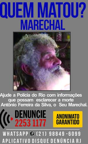 """""""Seu Marechal"""" foi morto na Rocinha"""
