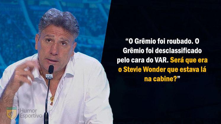 Renato citou algumas vezes o cantor Stevie Wonder, que é deficiente visual, para criticar a arbitragem. Neste dia, o Grêmio foi eliminado da Libertadores 2018 pelo River Plate e o técnico criticou a não marcação de uma mão em gol dos argentinos.