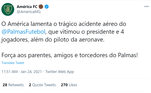 O América-MG publicou: 'O América lamenta o trágico acidente aéreo do @PalmasFutebol, que vitimou o presidente e 4 jogadores, além do piloto da aeronave.Força aos parentes, amigos e torcedores do Palmas!'