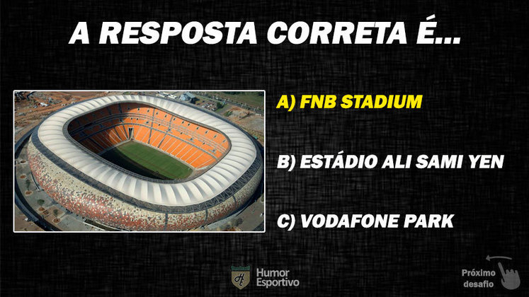Resposta: FNB Stadium (África do Sul)