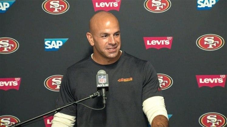 Robert Saleh – Coordenador defensivo do San Francisco 49ers: Treinador enérgico, adorado por seus comandados. Fez excelente trabalho na defesa dos californianos.