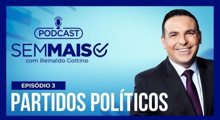 Gottino fala sobre o sistema partidário brasileiro no episódio desta semana do podcast Sem Mais