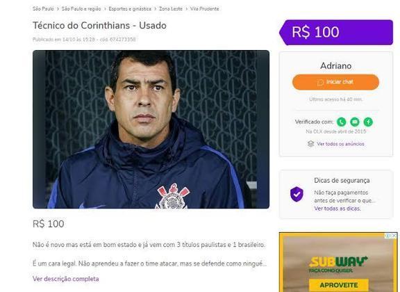 Sobrou até para os técnicos. Fabio Carille foi colocado à venda por um torcedor do Corinthians na OLX, pelo preço de 100 reais.
