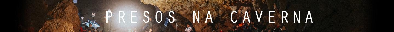 Tailândia: presos na caverna