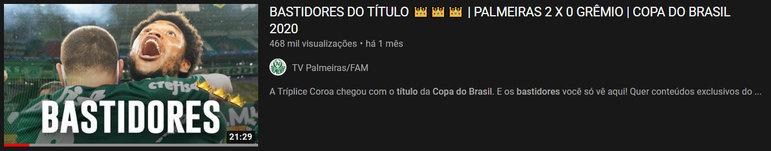 """Vídeo mais visto do mês: """"Bastidores do título - Palmeiras 2 x 0 Grêmio - Copa do Brasil 2020"""" / 9 de mar. de 2021"""