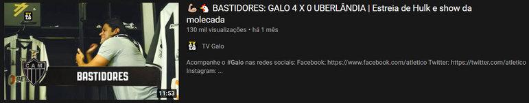 """Vídeo mais visto do mês: """"Bastidores: Galo 4 x 0 Uberlândia - Estreia de Hulk e show da molecada"""" / 10 de mar. de 2021"""